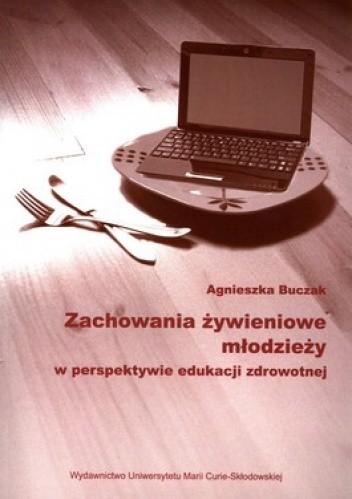 Okładka książki Zachowania żywieniowe młodzieży w perspektywie edukacji zdrowotnej