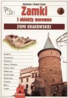 Zamki i obiekty warowne Ziemii Krakowskiej