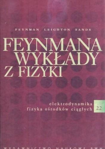 Okładka książki Feynmana wykłady z fizyki - Tom 2, część 2 - Elektrodynamika, fizyka ośrodków ciągłych