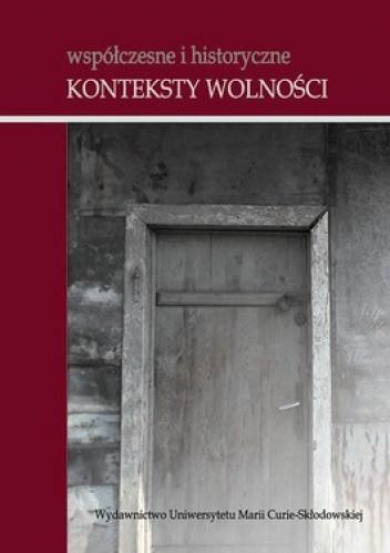 Okładka książki Współczesne i historyczne konteksty wolności
