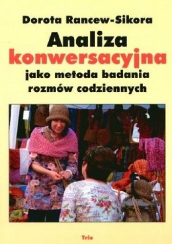 Okładka książki Analiza konwersacyjna jako metoda badania rozmów codziennych