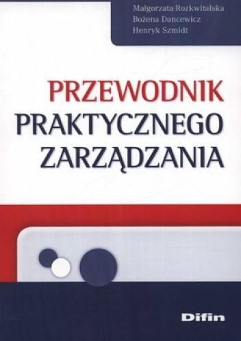 Okładka książki Przewodnik praktycznego zarządznia