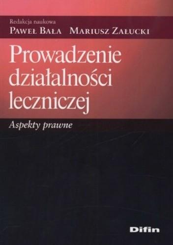 Okładka książki Prowadzenie działalności leczniczej. Aspekty prawne