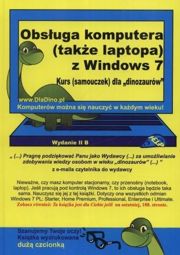 Okładka książki Obsługa komputera (także laptopa) z Windows 7. Kurs (samouczek) dla dinozaurów