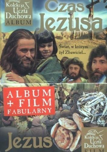 Okładka książki Czas Jezusa. Świat, w którym żył Zbawiciel... + Jezus. Najwierniejszy film o Nauczycielu z Nazaretu... (DVD) (komplet)