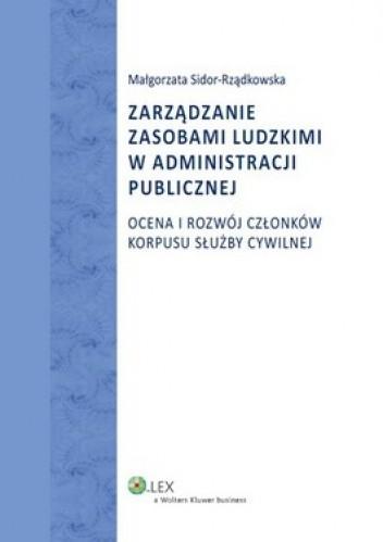 Okładka książki Zarządzanie zasobami ludzkimi w administracji publicznej. Ocena i rozwój członków korpusu służby cywilnej
