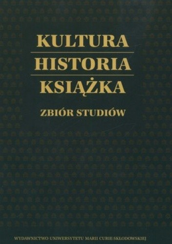 Okładka książki Kultura, historia, książka. Zbiór studiów