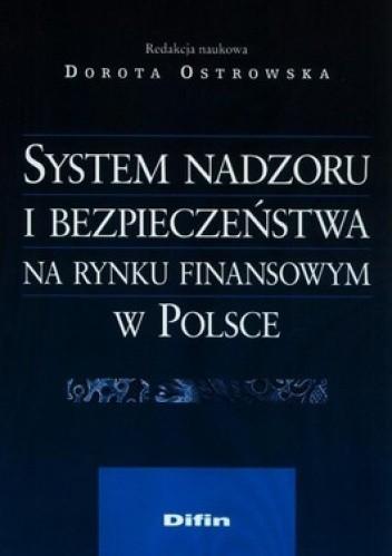 Okładka książki System nadzoru i bezpieczeństwa na rynku finansowym w Polsce