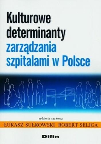 Okładka książki Kulturowe determinanty zarządzania szpitalami w Polsce