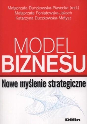 Okładka książki Model biznesu. Nowe myślenie strategiczne
