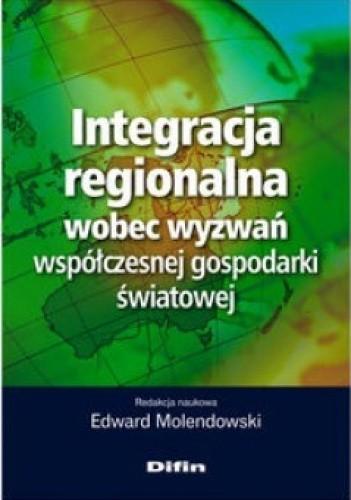 Okładka książki Integracja regionalna wobec wyzwań współczesnej gospodarki światowej