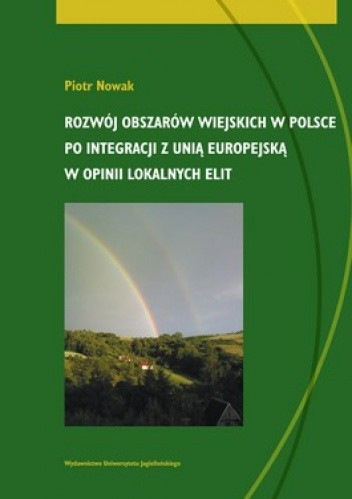 Okładka książki Rozwój obszarów wiejskich w Polsce po integracji z Unią Europejską w opinii lokalnych elit