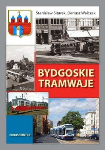Okładka książki Bydgoskie tramwaje w latach 1888-2012