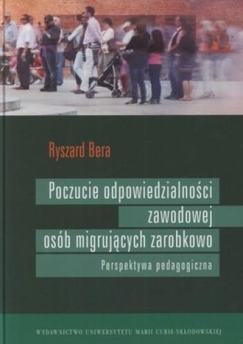 Okładka książki Poczucie odpowiedzialności zawodowej osób migrujących zarobkowo. Perspektywy pedagogiczne