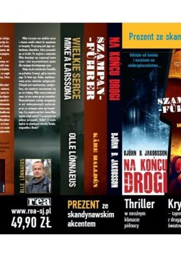 Okładka książki Na końcu drogi + Wielkie serce Mikea Larssona + Szampan-führer (komplet)