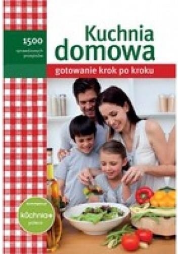 Okładka książki Kuchnia domowa. Gotowanie krok po kroku