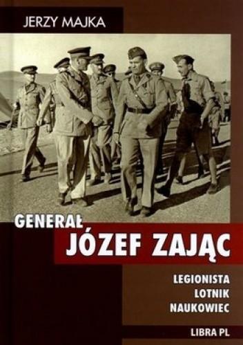 Okładka książki Generał Józef Zając. Legionista, lotnik, naukowiec