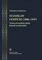 Stanisław Łempicki (1886-1947). Twórca lwowskiej szkoły historii wychowania