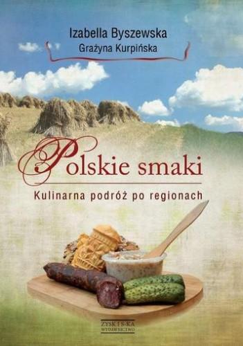 Okładka książki Polskie smaki. Kulinarna podróż po regionach