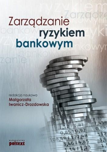 Okładka książki Zarządzanie ryzykiem bankowym