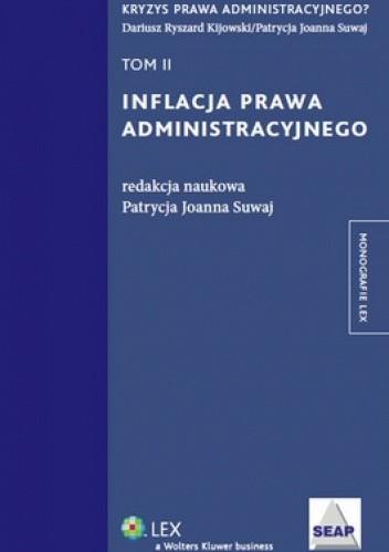 Okładka książki Inflacja prawa administracyjnego. Tom 2