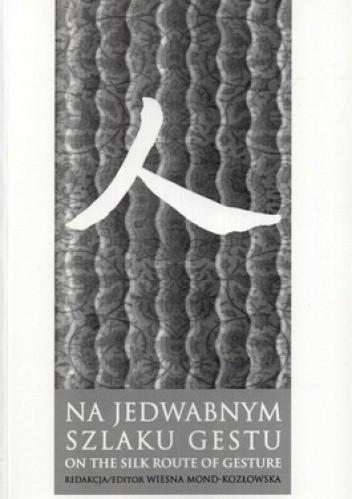 Okładka książki Na jedwabnym szlaku gestu