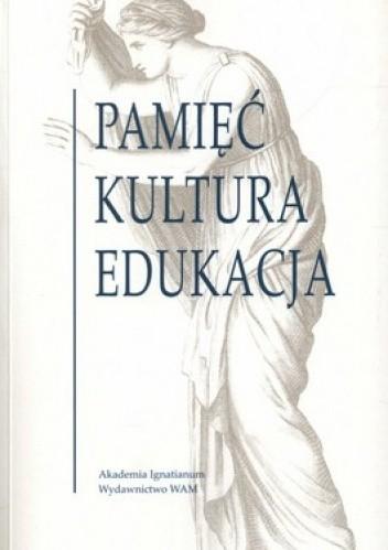 Okładka książki Pamięć. Kultura. Edukacja