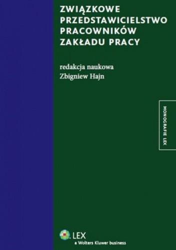 Okładka książki Związkowe przedstawicielstwo pracowników zakładu pracy