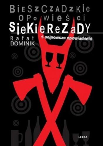 Okładka książki Bieszczadzkie opowieści Siekierezady + najnowsze opowiadania