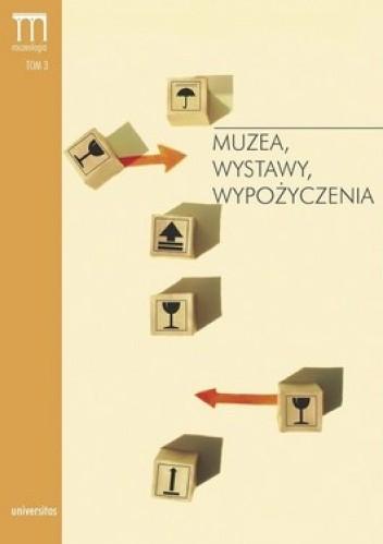 Okładka książki Muzea, wystawy, wypożyczenia. Propozycje działań Unii Europejskiej na rzecz mobilności kolekcji w Europie 2005-2008