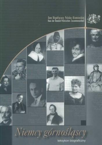 Okładka książki Niemcy górnośląscy. Leksykon biograficzny
