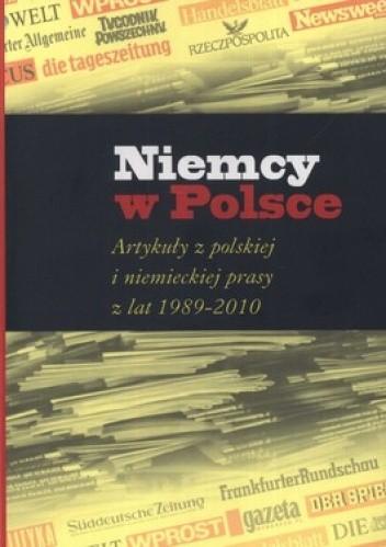 Okładka książki Niemcy w Polsce. Artykuły z polskiej i niemieckiej prasy z lat 1989-2010