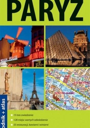 Okładka książki Paryż. Przewodnik + atlas