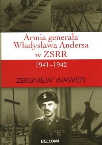Okładka książki Armia generała Władysława Andersa w ZSRR 1941-1942