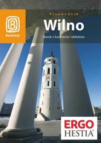 Okładka książki Wilno. Barok z kamienia i obłoków. Przewodnik Bezdroża