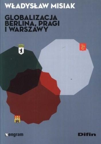 Okładka książki Globalizacja Berlina, Pragi i Warszawy