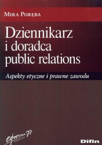 Okładka książki Dziennikarz i doradca public relations. Aspekty etyczne i prawne zawodu