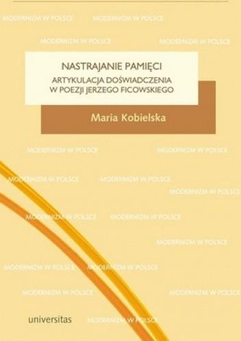 Okładka książki Nastrajanie pamięci. Artykulacja doświadczenia w poezji Jerzego Ficowskiego