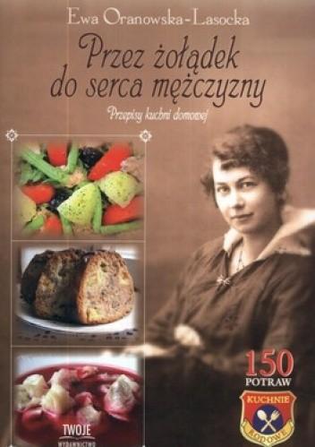 Okładka książki Przez żołądek do serca mężczyzny. Przepisy kuchni domowej