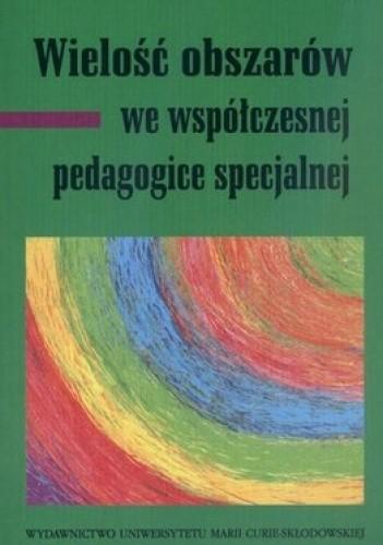 Okładka książki Wielość obszarów we współczesnej pedagogice specjalnej