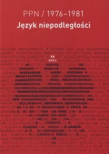 Okładka książki PPN / 1976-1981. Język niepodległości