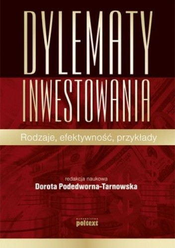Okładka książki Dylematy inwestowania. Rodzaje, efektywność, przykłady