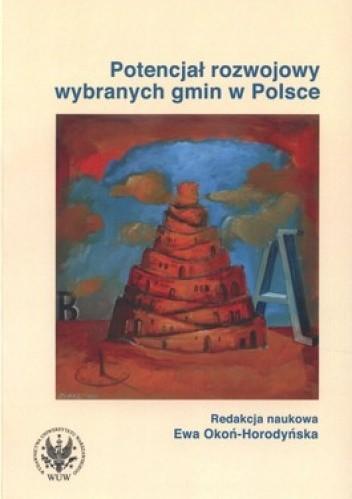 Okładka książki Potencjał rozwojowy wybranych gmin w Polsce