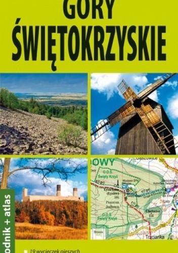 Okładka książki Góry Świętokrzyskie. 2 w 1 - przewodnik + atlas