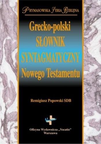 Okładka książki Grecko-polski słownik syntagmatyczny Nowego Testamentu