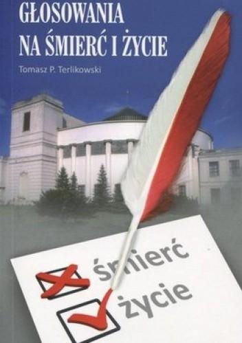 Okładka książki Głosowania na śmierć i życie. Przewodnik wyborczy