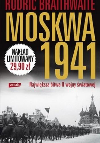 Okładka książki Moskwa 1941. Największa bitwa II wojny światowej