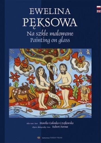Okładka książki Ewelina Pęksowa. Na szkle malowane