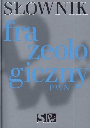 Okładka książki Słownik frazeologiczny PWN +CD