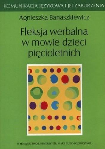 Okładka książki Fleksja werbalna w mowie dzieci pięcioletnich